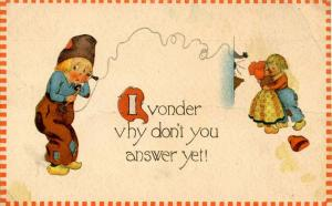 I vonder vhy don't you answer yet.          Artist Signed: (Unsigned) Bernhar...