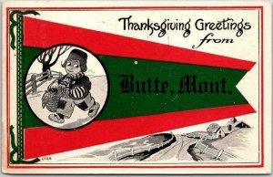BUTTE, Montana Postcard Thanksgiving Greetings Butch Boy / Pennant 1913 Cancel
