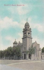 BERWICK , Pennsylvania , 1913 ; First M.E. Church