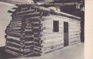 Illinois Chicago Historical Society Log Cabin Similar To Lincolns Birthplace ...