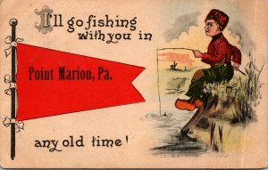 Pennsylvania Point Marion I'll Go Fishing 1914 Pennant Series