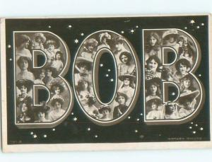 rppc c1910 Bob ROBERT - NAME IN BIG LETTERS WITH PRETTY GIRLS AC8795