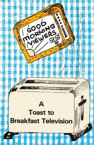 Limited Edition Postcard 1983 A Toast to Breakfast Television by Veldale #M70