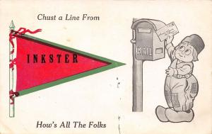 Chust A Line From Inkster Michigan~Boy at Mailbox~How's the Folks~1912 Pennant