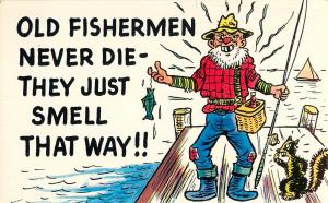 Fishing Humor Old Fishermen Never Die They Just Smell That Way Comic Postcard