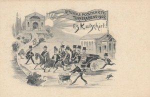 TURNERABEND , 1902 ; Es Kutschirt!