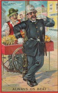 THE POLICEMAN; PU-1918; Always on Beat, Policeman leaning on fruit vendor's cart