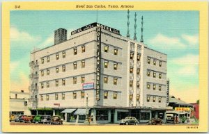 YUMA, Arizona Postcard HOTEL SAN CARLOS Downtown Street Scene Linen 1940s Unused
