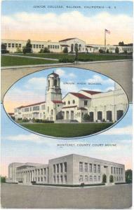 Junior College, Union High School, Monterey Court House in Salinas California
