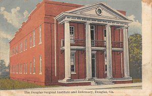 Hospitals Post Card Douglas Surgical Institue and Infirmary Douglas, Georgia,...