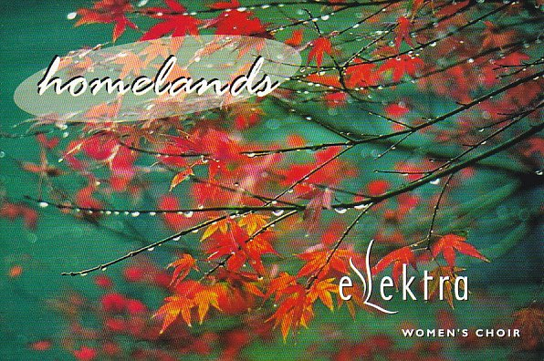 Homelands by Elektra Women's Choir Ryerson United Church Vancouver Canada