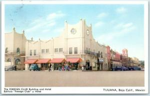 Vintage Tijuana B.C. MEXICO Postcard The FOREIGN CLUB Building & Hotel 1955