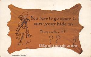 You have to go some to save your hide Youngsville NY writing on back