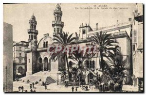 Old Postcard Alger The Cathedral and the Governor's Palace