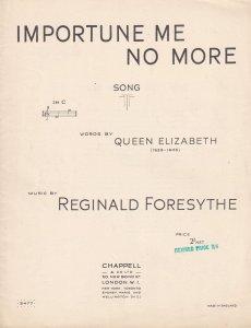 Importune Me No More Words Of 1500s Queen Elizabeth Olde Sheet Music
