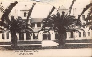 McAllen Texas~Casa De Palma Hotel~Finally Reach It~Aug 7 1925~Real Photo~RPPC