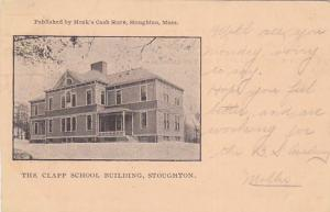 STOUGHTON, Massachusetts, PU-1906; The Clapp School Building