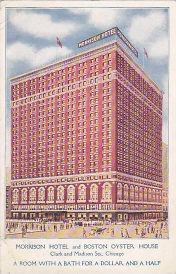 Morrison Hotel & Boston Oyster House, Clark & Madison Sts., Chicago, Illinois...