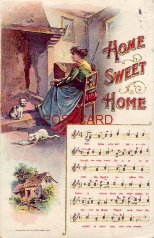 HOME SWEET HOME, music & words Cpyrt by Chas. Rose 1909