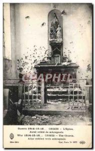 Old Postcard Ormes L & # 39Eglise Altar sieve shrapnel Army