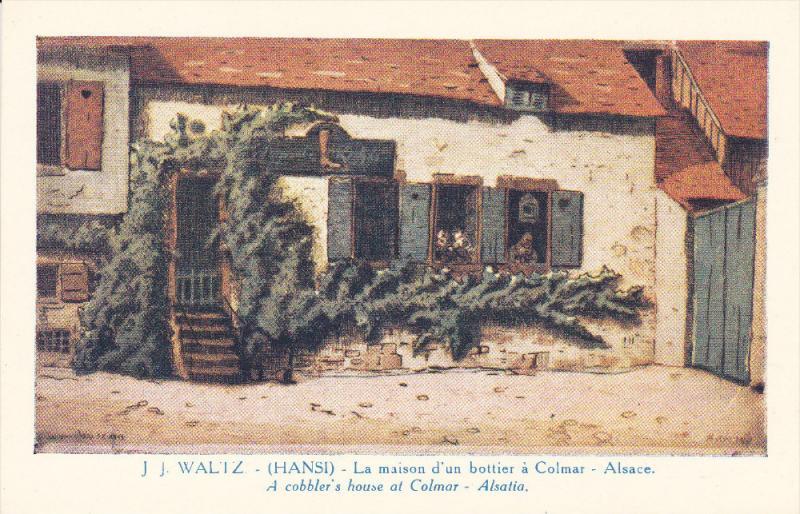 J. J. Waltz, HANSI, La maison d'un bottier a Colmar, A cobbler's house at Col...