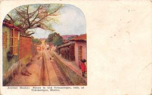 Isthus of Tehuantepec~Shanties Lined Up Along Trolley Tracks~Portal c1910 PC