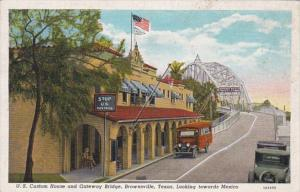 Texas Brownsville U S Custom House and Gateway Bridge Looking Towards Mexico ...