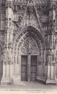 L´Eglise Saint-Vulfran, Le Porche Central, Abbeville (Somme), France, 1900-1...
