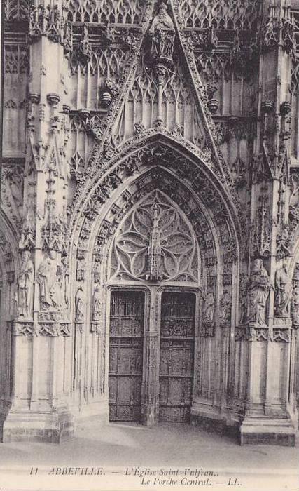 L´Eglise Saint-Vulfran, Le Porche Central, Abbeville (Somme), France, 1900-1...