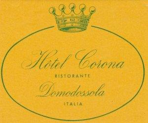 Italy Domodossola Hotel Corona Ristorante Vintage Luggage Label lbl0385