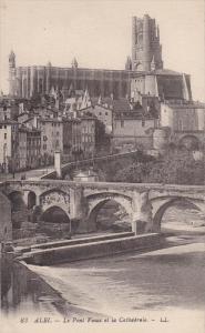 ALBI, Tarn, France; 1900-1910's; Le Pont Viueux Et La Cathedrale