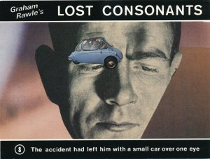 Graham Rawle's Lost Consonants Humor - Pun - Accident Left Him with Car over Eye