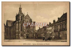 Old Postcard Bar le Duc Eglise St Etienne and Musee