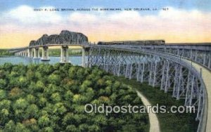 Huey P Long Bridge, New Orleans, Louisiana LA USA Trains, Railroads Postcard ...