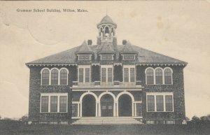 WILTON , Maine, 1910 ; Grammer School Building