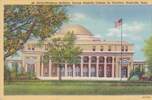 Social-Religious Building, Geroge Peabody College for Teachers, Nashville, Te...