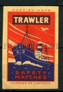 500772 TRAWLER ship Foreign make Vintage match label