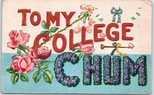 1909 Embossed Large Letter Postcard TO MY COLLEGE CHUM Floral Letters