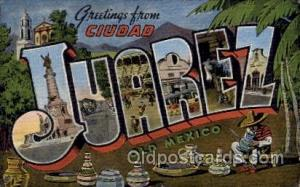 Juarez, Mexico Large Letter Town Towns Post Cards Postcards  Juarez, Mexico USA