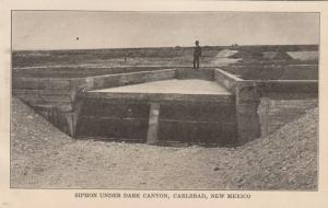 CARLSBAD , New Mexico, 1901-07 ; Siphon under Dark Canyon