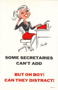 Some Secretaries can't add - But Oh Boy! Can they Distract!