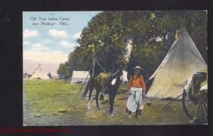 MUSKOGEE OKLAHOMA OLD TIME INDIAN CAMP TEEPEE ANTIQUE VINTAGE POSTCARD