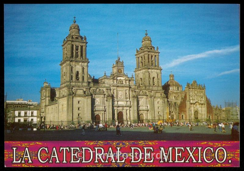 La Catedral De Mexico.