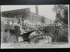 c1915 LL No.5 'C. LEDIEU' LA GRANDE GUERRE Le Pont qui va a l'usine, LEVY & Co