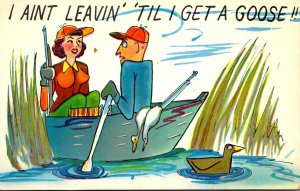 Humour Couple Hunting I Aint Leavin' 'Til I Get A Goose
