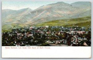 Santa Barbara California~Birdseye View @ Hill Back of Bath House~Mountains~c1905