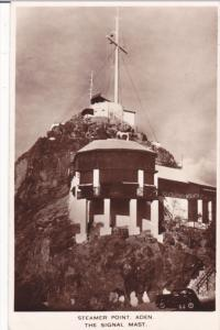 RP: ADEN, Yemen; Steamer Point, The Signal Mast, 30-50s