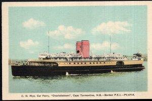 PEI C.N. Rlys Car Ferry CHARLOTTLETOWN Cape Tormentine N.B. White Border - PECO