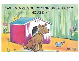 Dog Humour from Rex When Are You Coming Over to My House?