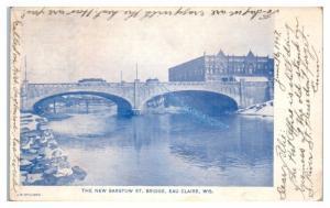 1907 New Barstow Street Bridge, Eau Claire, WI Postcard